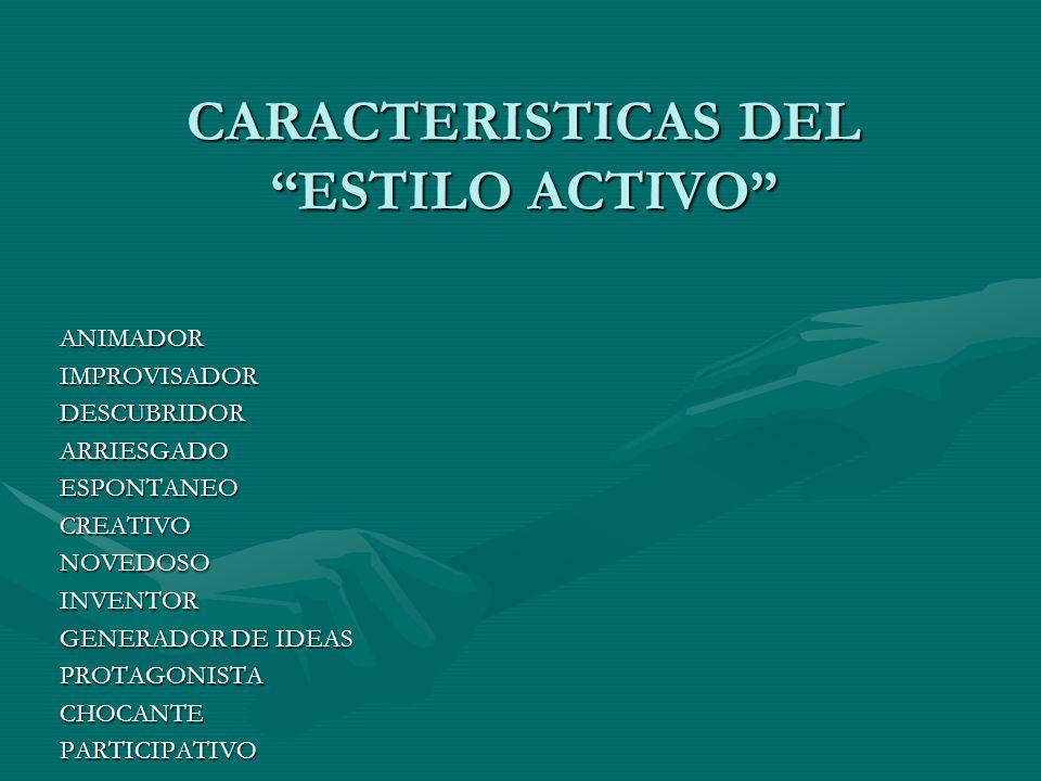 CARACTERISTICAS DEL ESTILO ACTIVO