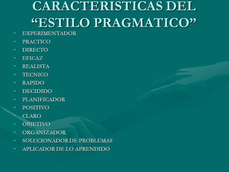 CARACTERISTICAS DEL ESTILO PRAGMATICO