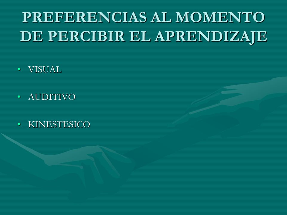 PREFERENCIAS AL MOMENTO DE PERCIBIR EL APRENDIZAJE