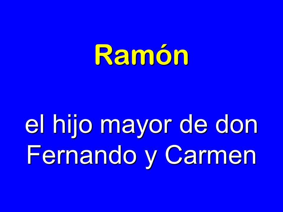 el hijo mayor de don Fernando y Carmen