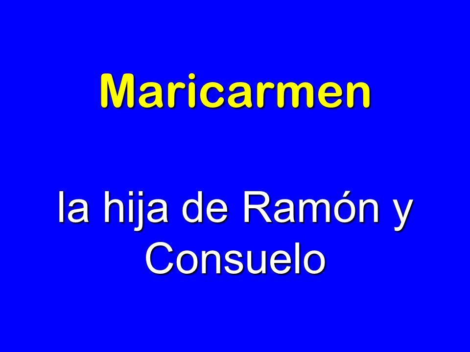 la hija de Ramón y Consuelo