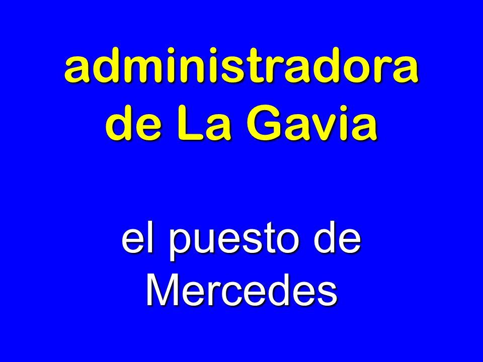 administradora de La Gavia