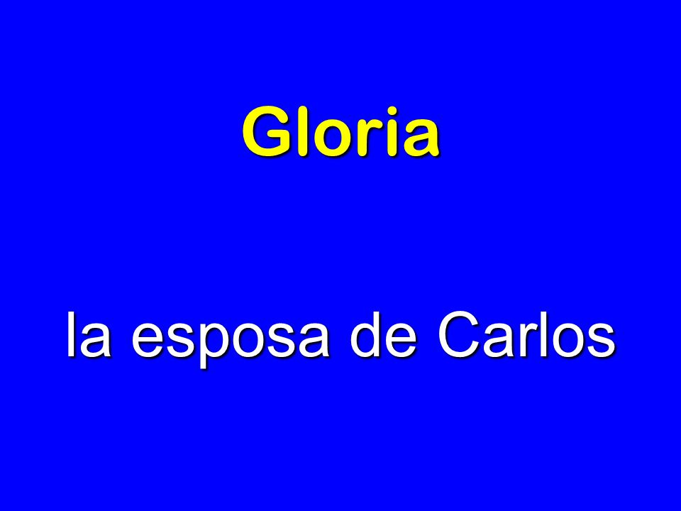 Gloria la esposa de Carlos