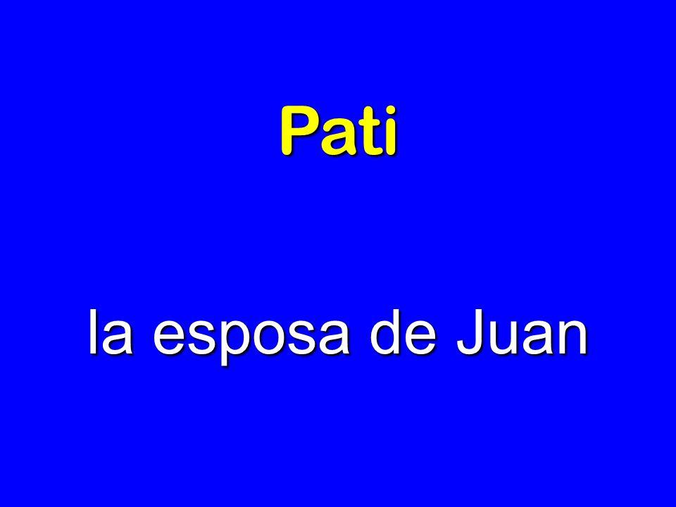 Pati la esposa de Juan