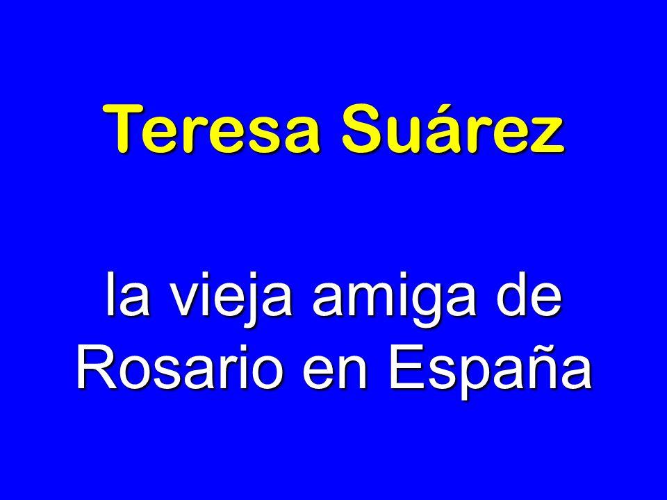 la vieja amiga de Rosario en España