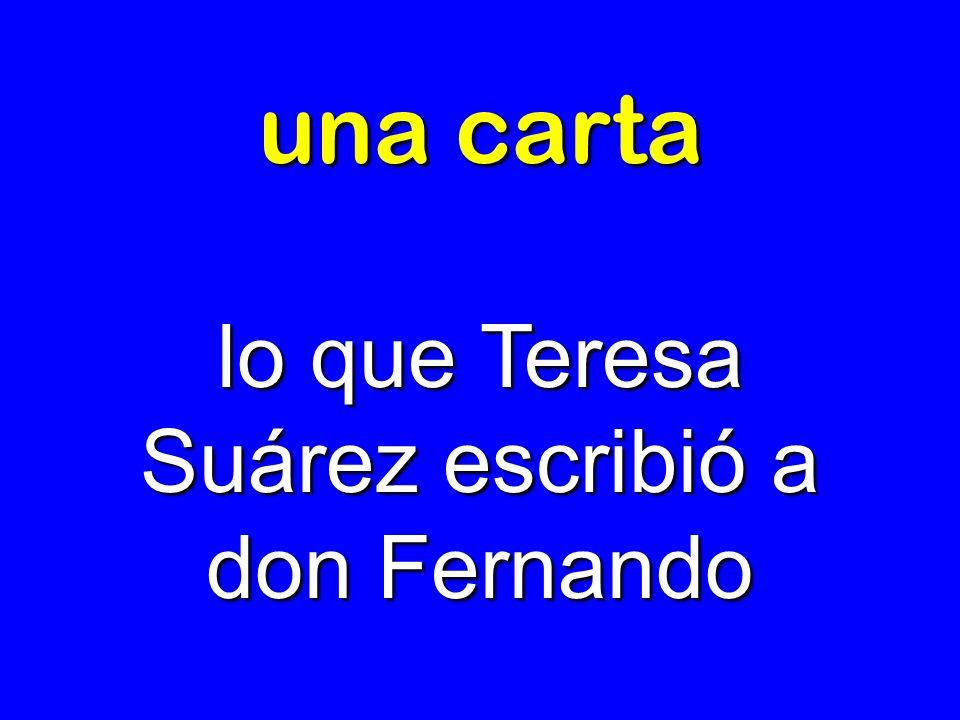 lo que Teresa Suárez escribió a don Fernando