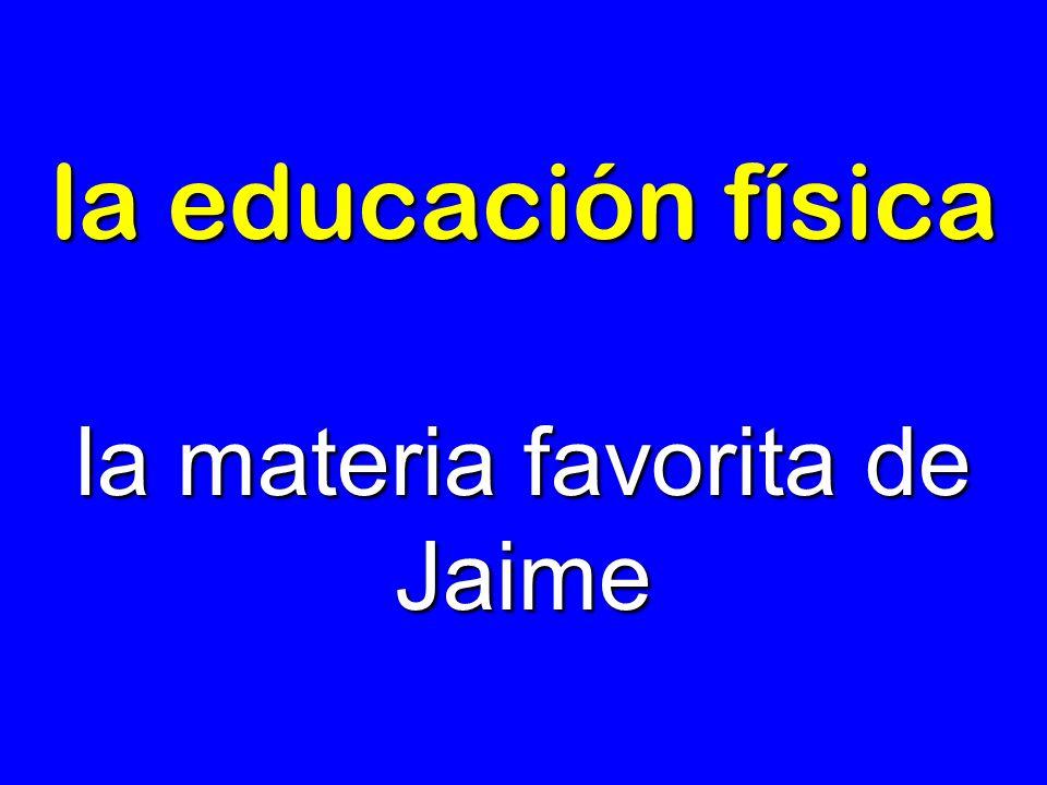 la materia favorita de Jaime