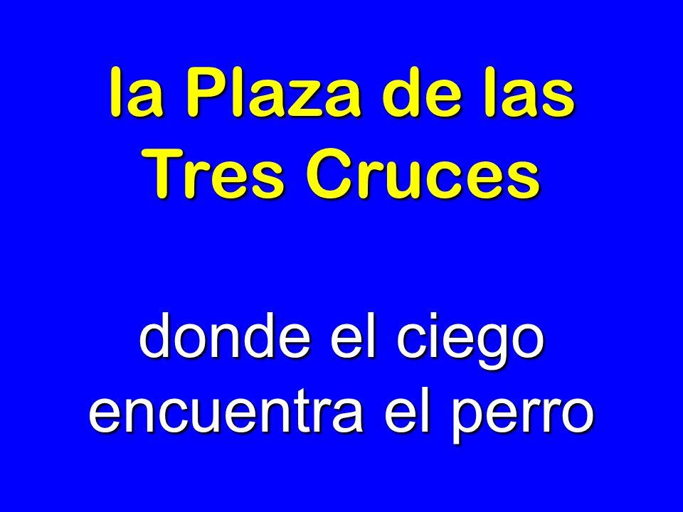 la Plaza de las Tres Cruces