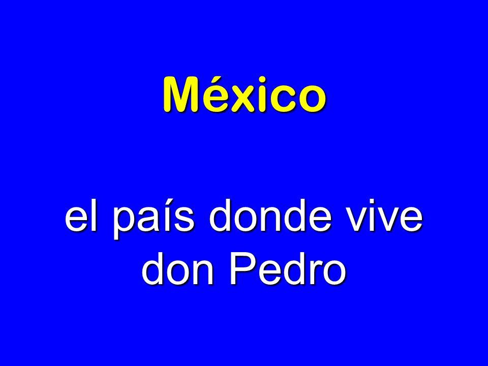 el país donde vive don Pedro