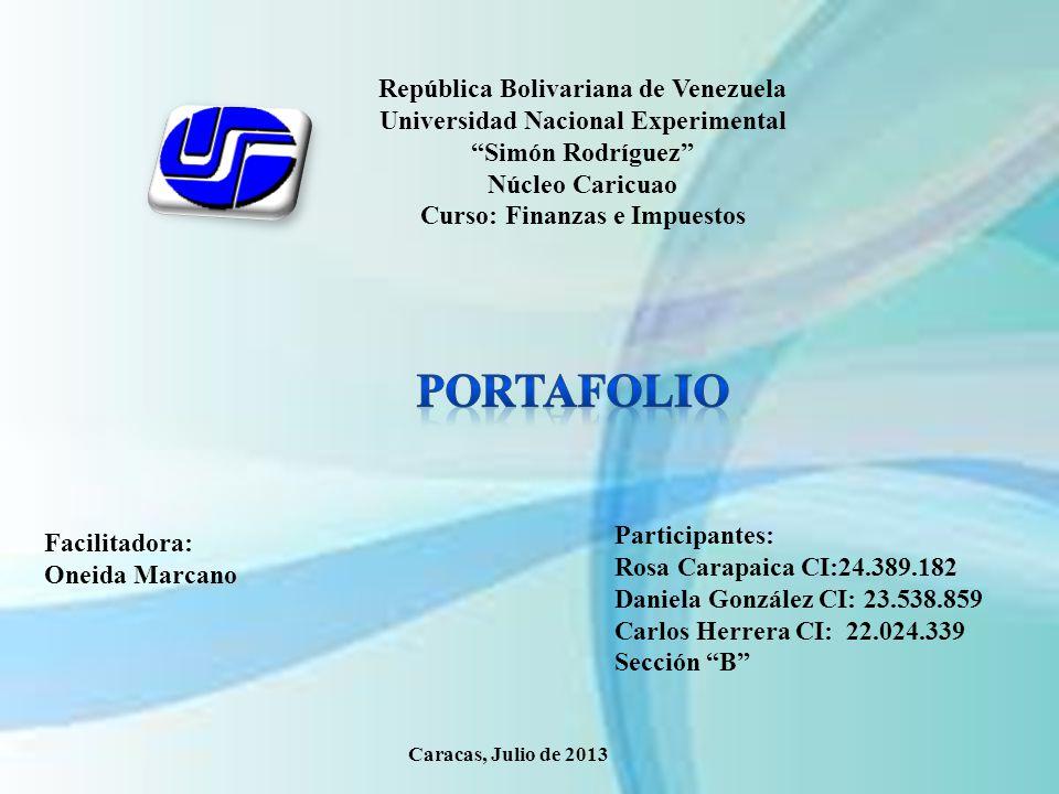 República Bolivariana de Venezuela Universidad Nacional Experimental Simón Rodríguez Núcleo Caricuao Curso: Finanzas e Impuestos
