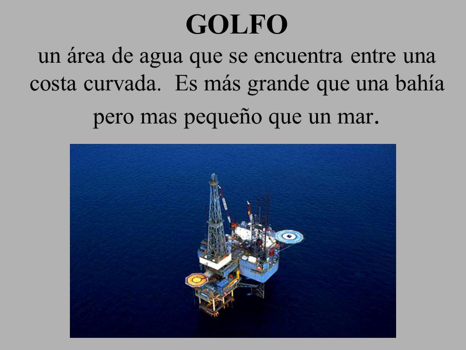 GOLFO un área de agua que se encuentra entre una costa curvada