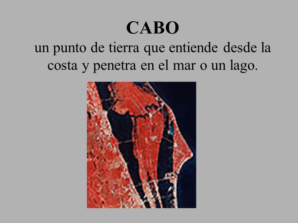 CABO un punto de tierra que entiende desde la costa y penetra en el mar o un lago.