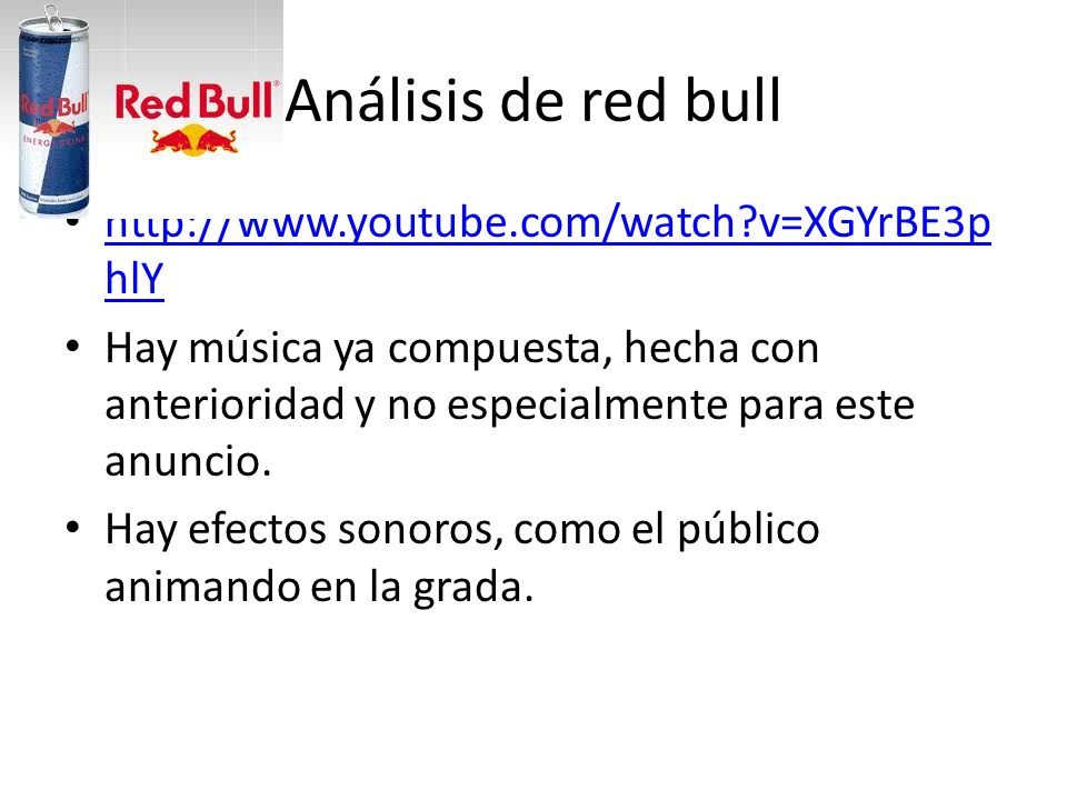 Análisis de red bull http://www.youtube.com/watch v=XGYrBE3phlY