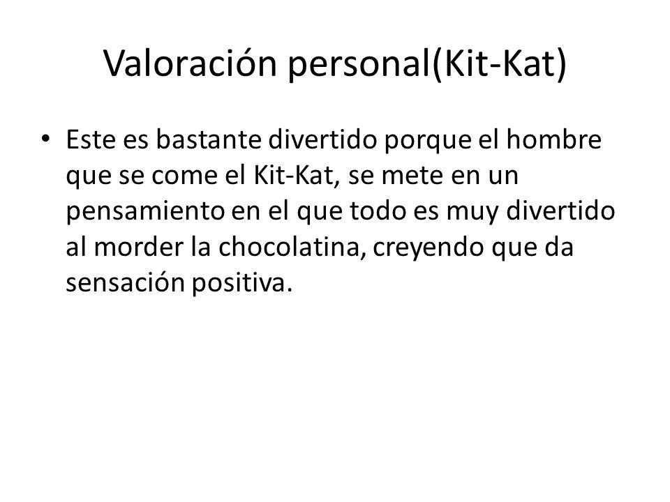 Valoración personal(Kit-Kat)