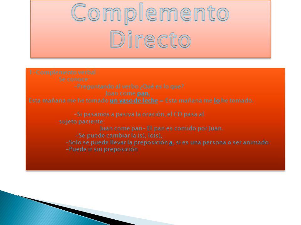 Complemento Directo 1-Complemento verbal : Se conoce: