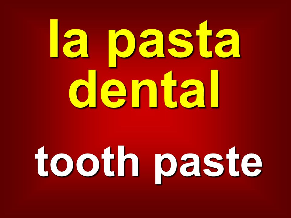 la pasta dental tooth paste