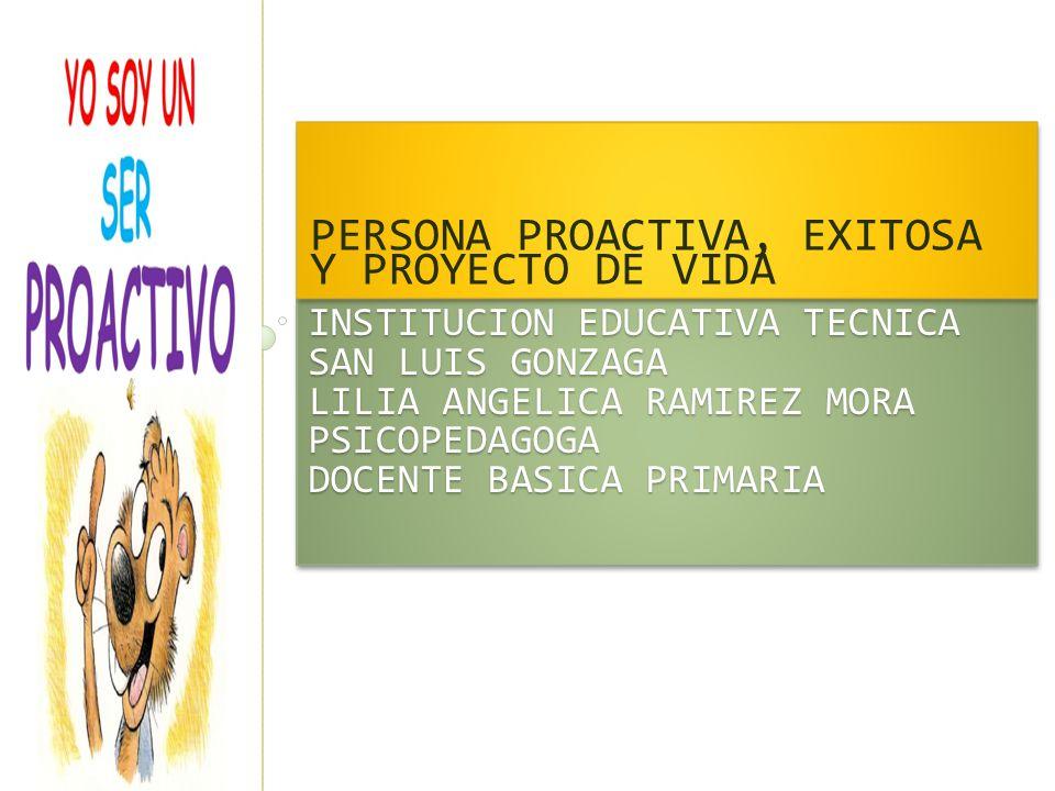 PERSONA PROACTIVA, EXITOSA Y PROYECTO DE VIDA