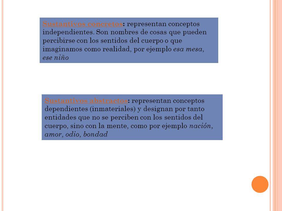 Sustantivos concretos: representan conceptos independientes