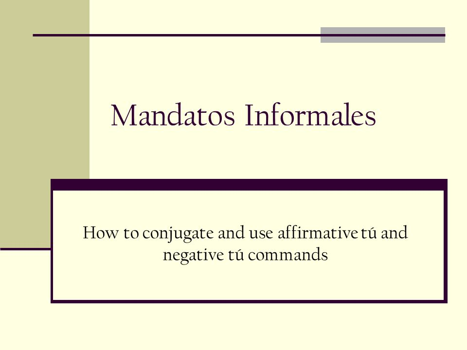 How to conjugate and use affirmative tú and negative tú commands