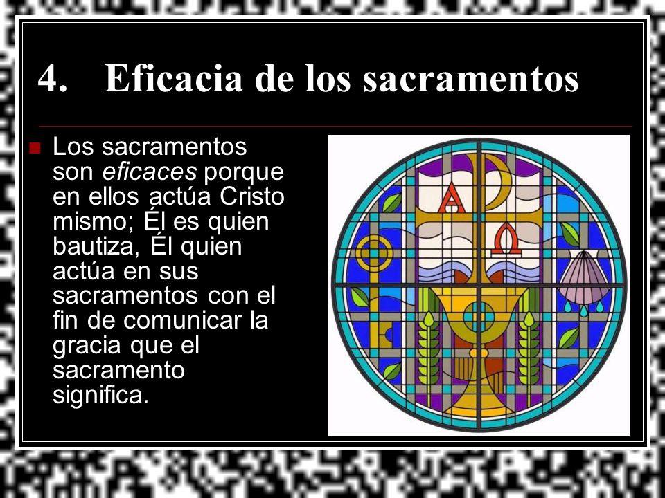 4. Eficacia de los sacramentos