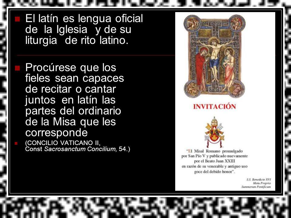 El latín es lengua oficial de la Iglesia y de su liturgia de rito latino.