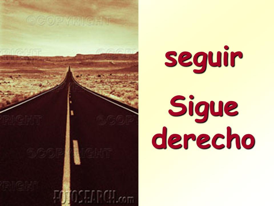 seguir Sigue derecho