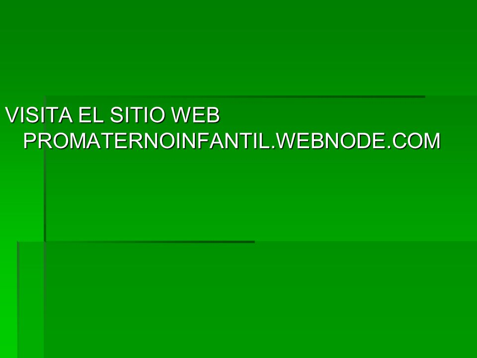 VISITA EL SITIO WEB PROMATERNOINFANTIL.WEBNODE.COM
