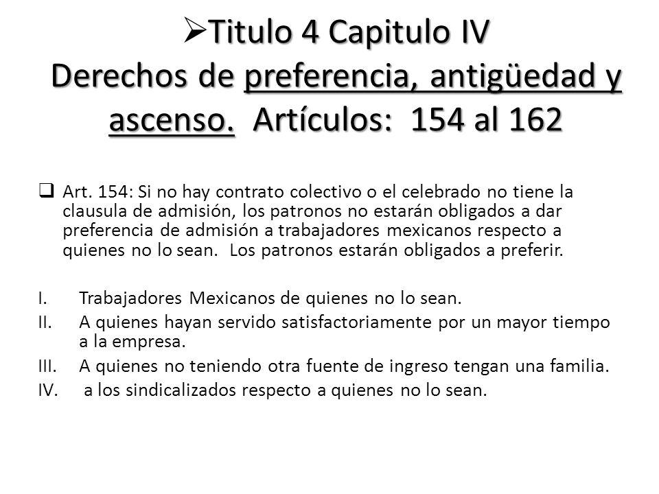 Titulo 4 Capitulo IV Derechos de preferencia, antigüedad y ascenso