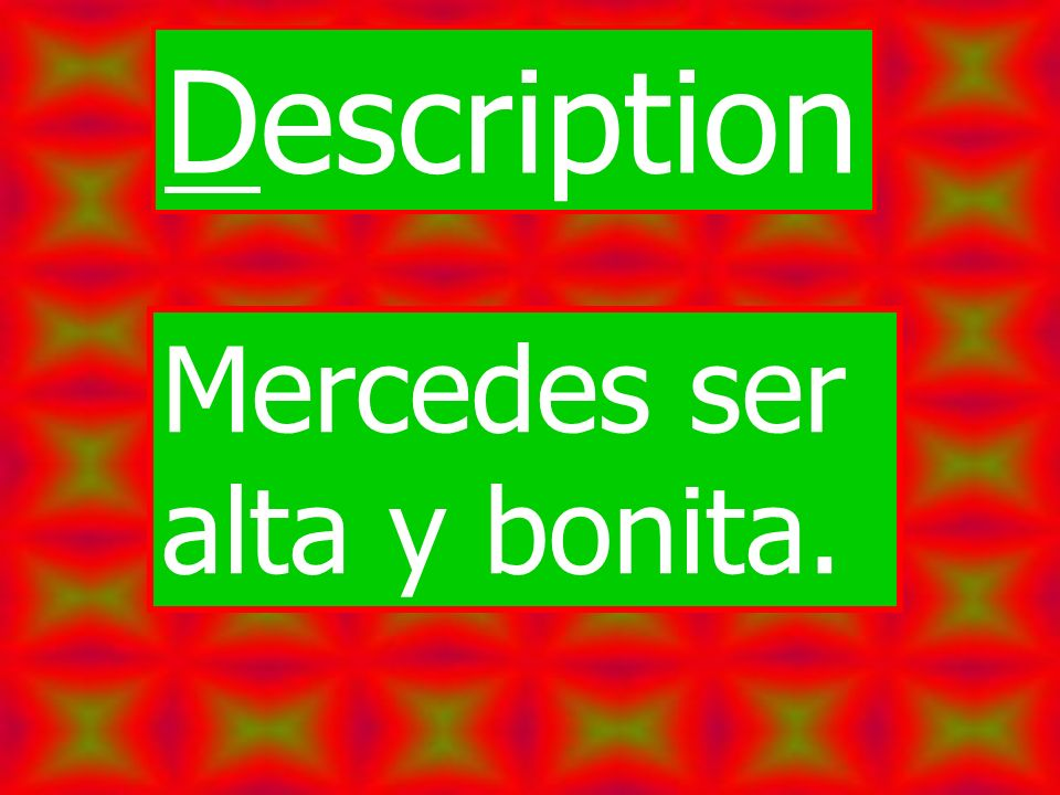 Description Mercedes ser alta y bonita.