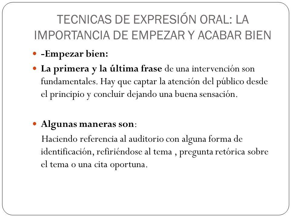 TECNICAS DE EXPRESIÓN ORAL: LA IMPORTANCIA DE EMPEZAR Y ACABAR BIEN
