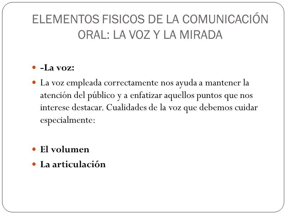 ELEMENTOS FISICOS DE LA COMUNICACIÓN ORAL: LA VOZ Y LA MIRADA