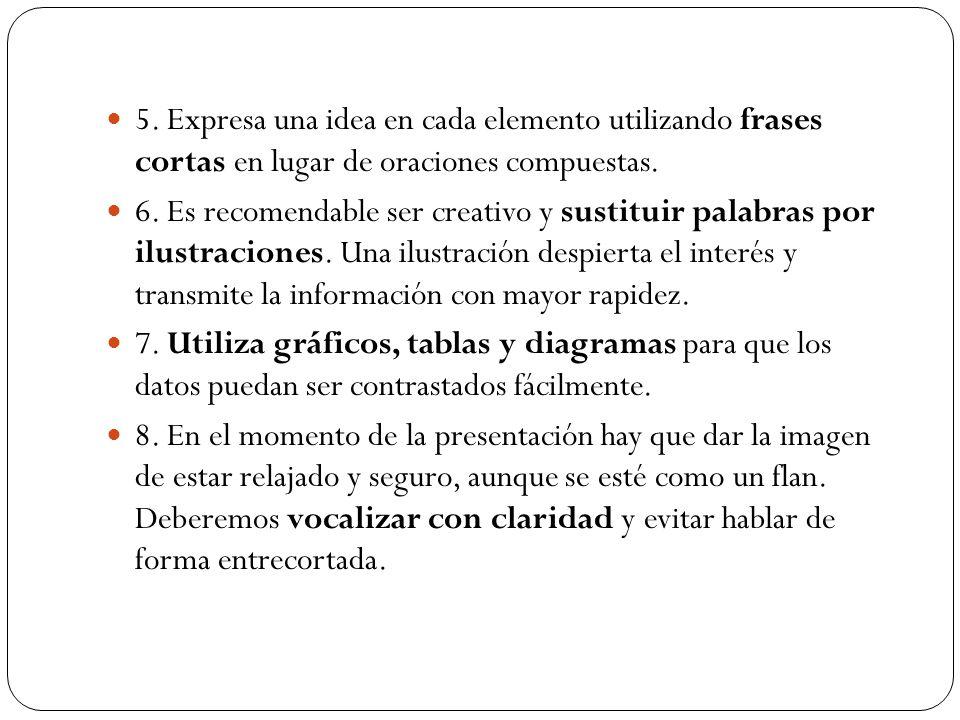 5. Expresa una idea en cada elemento utilizando frases cortas en lugar de oraciones compuestas.