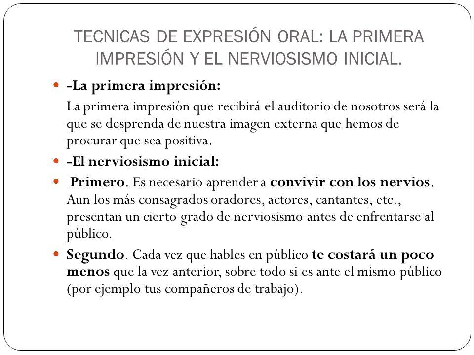 TECNICAS DE EXPRESIÓN ORAL: LA PRIMERA IMPRESIÓN Y EL NERVIOSISMO INICIAL.
