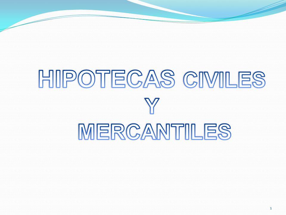 HIPOTECAS CIVILES Y MERCANTILES