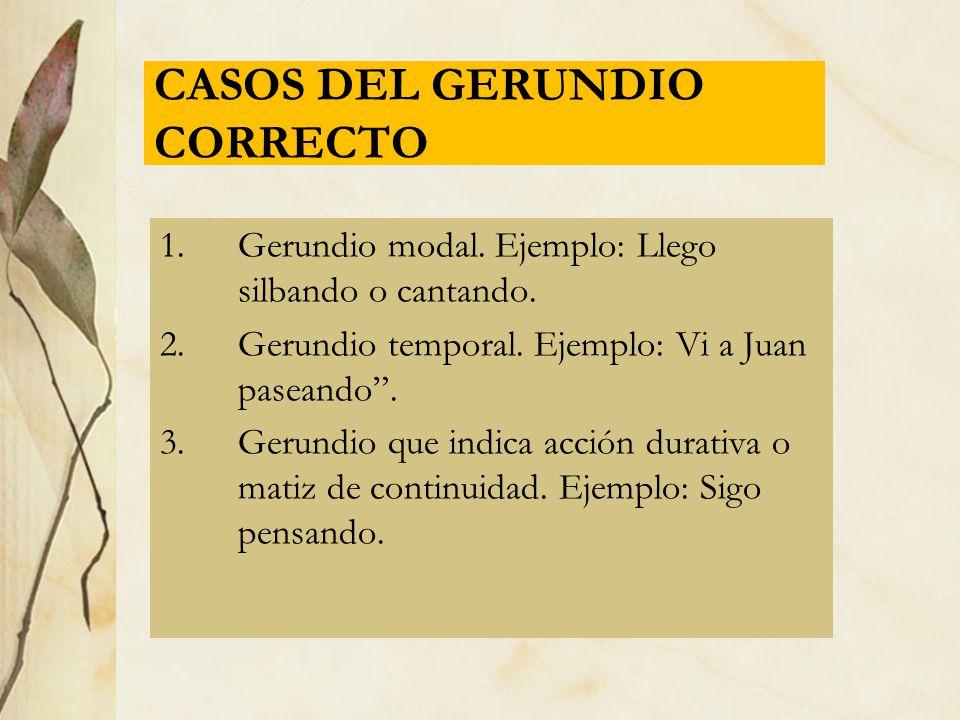 CASOS DEL GERUNDIO CORRECTO