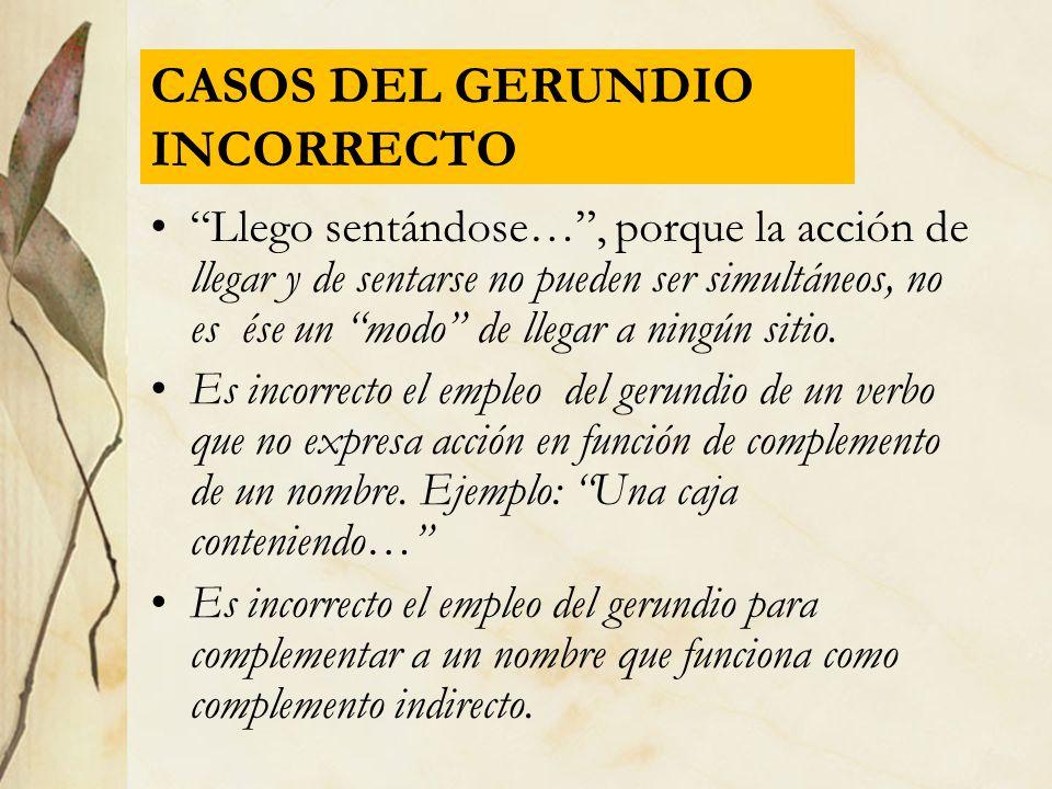 CASOS DEL GERUNDIO INCORRECTO
