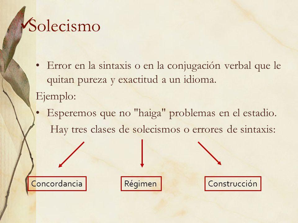 Hay tres clases de solecismos o errores de sintaxis: