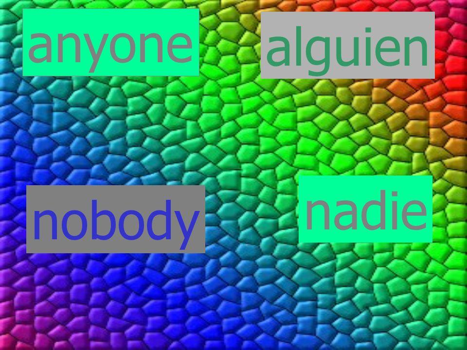 anyone alguien nadie nobody