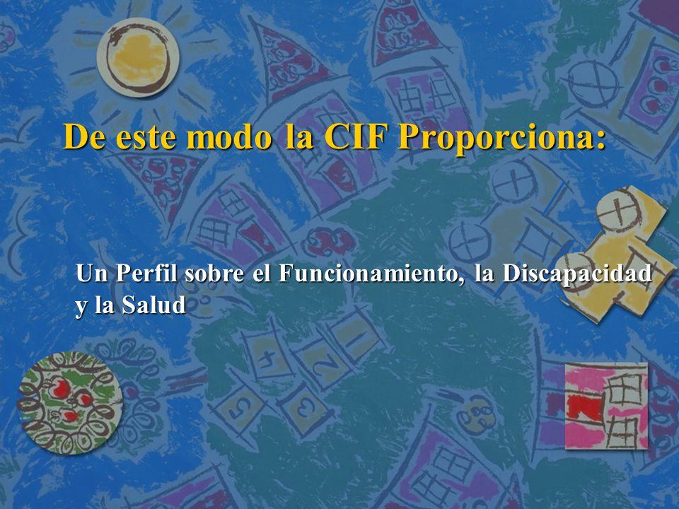 De este modo la CIF Proporciona: