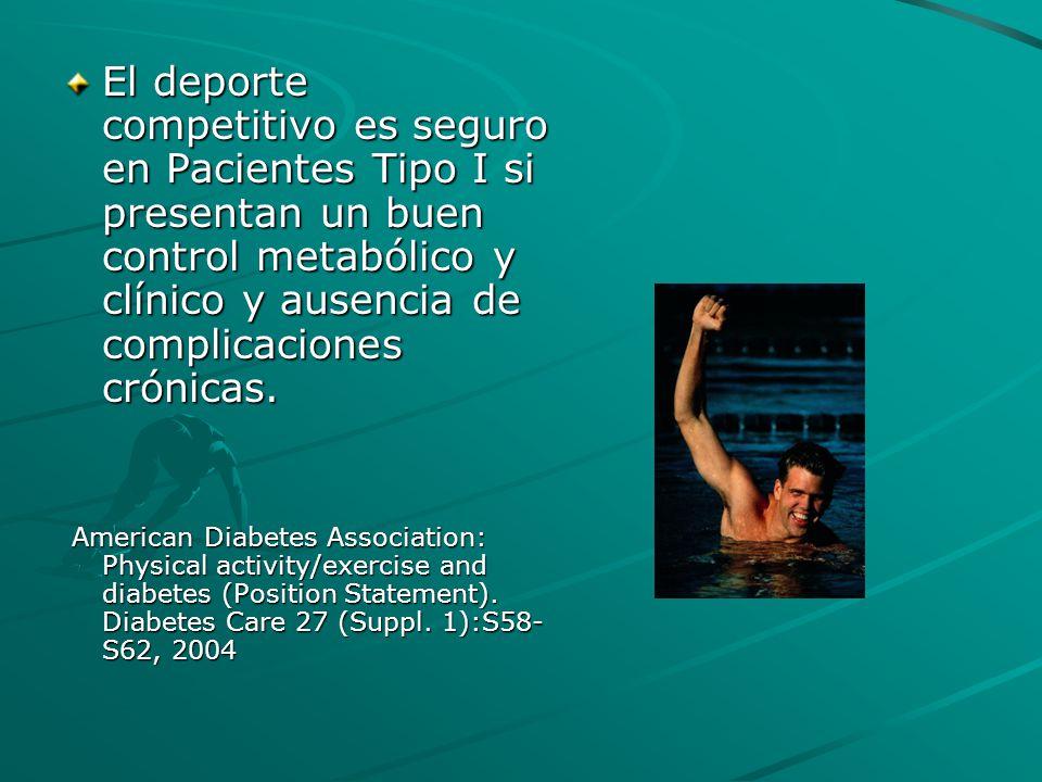 El deporte competitivo es seguro en Pacientes Tipo I si presentan un buen control metabólico y clínico y ausencia de complicaciones crónicas.