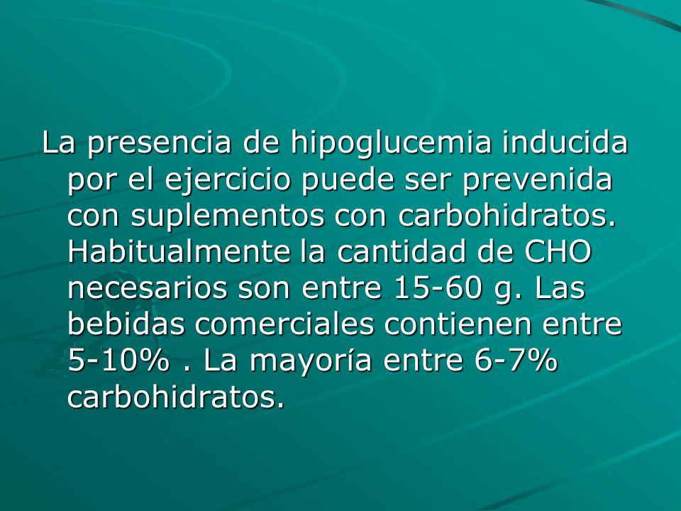 La presencia de hipoglucemia inducida por el ejercicio puede ser prevenida con suplementos con carbohidratos.