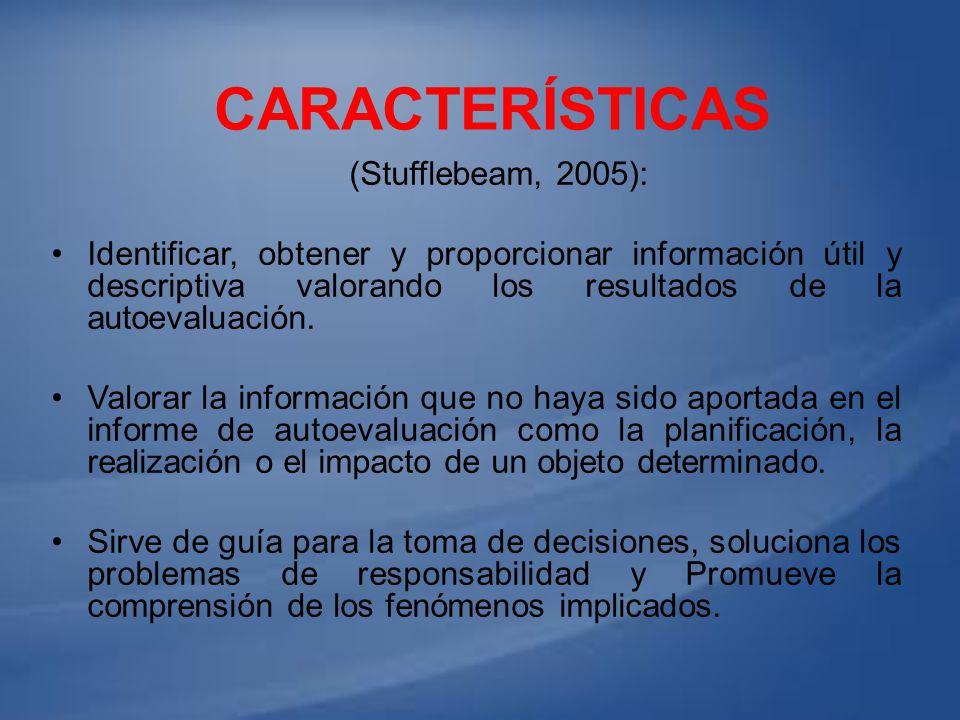 Características (Stufflebeam, 2005):