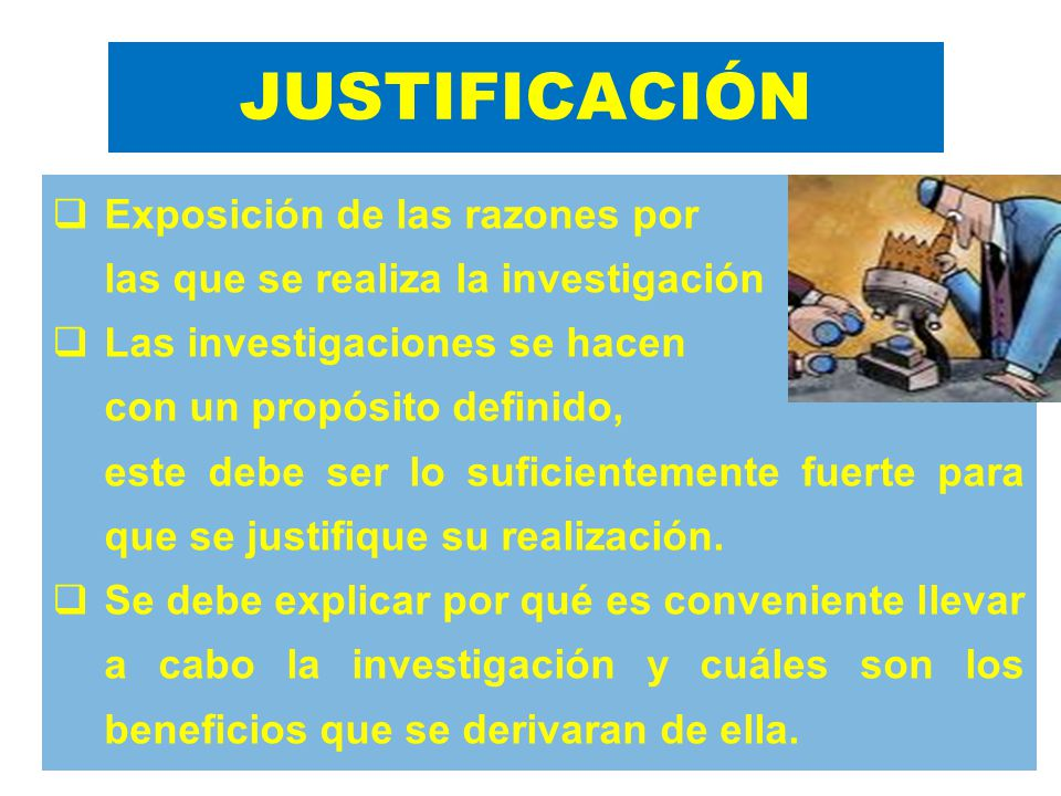 JUSTIFICACIÓN Exposición de las razones por
