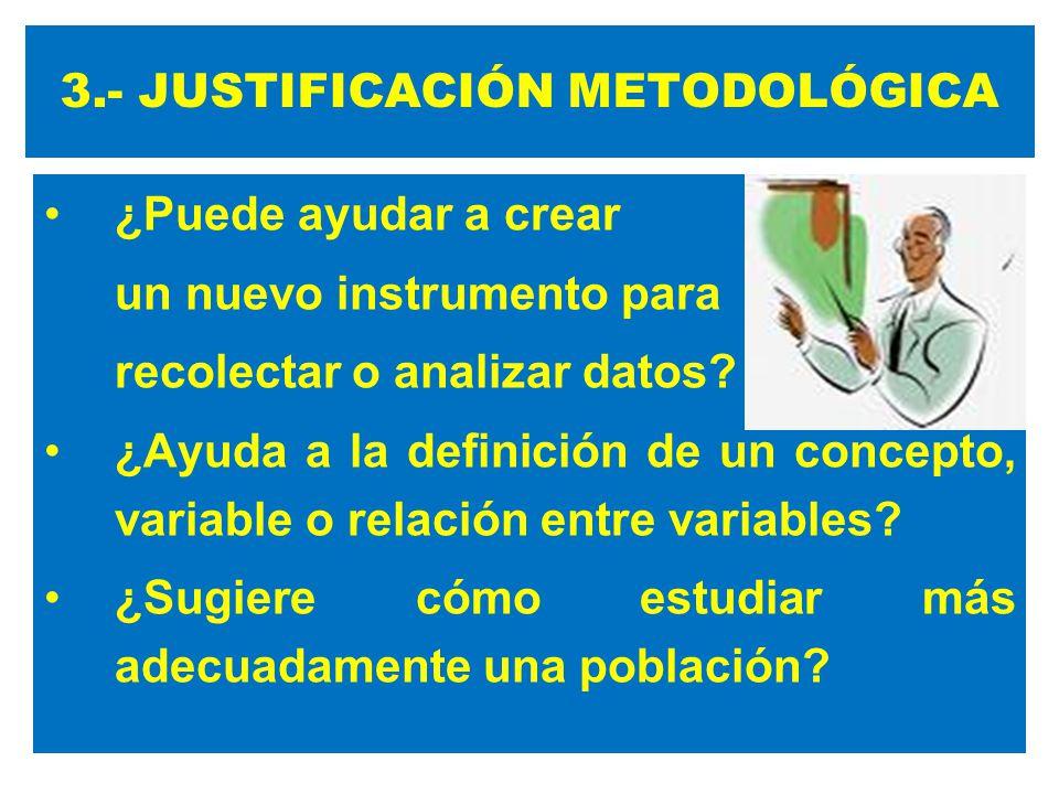 3.- JUSTIFICACIÓN METODOLÓGICA