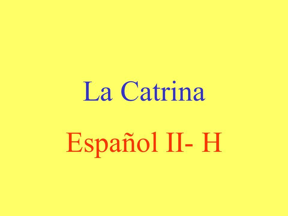 La Catrina Español II- H