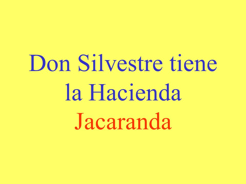 Don Silvestre tiene la Hacienda