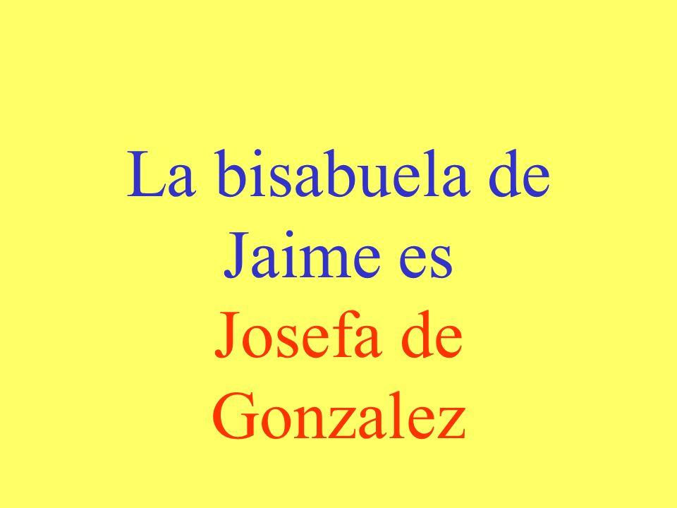 La bisabuela de Jaime es