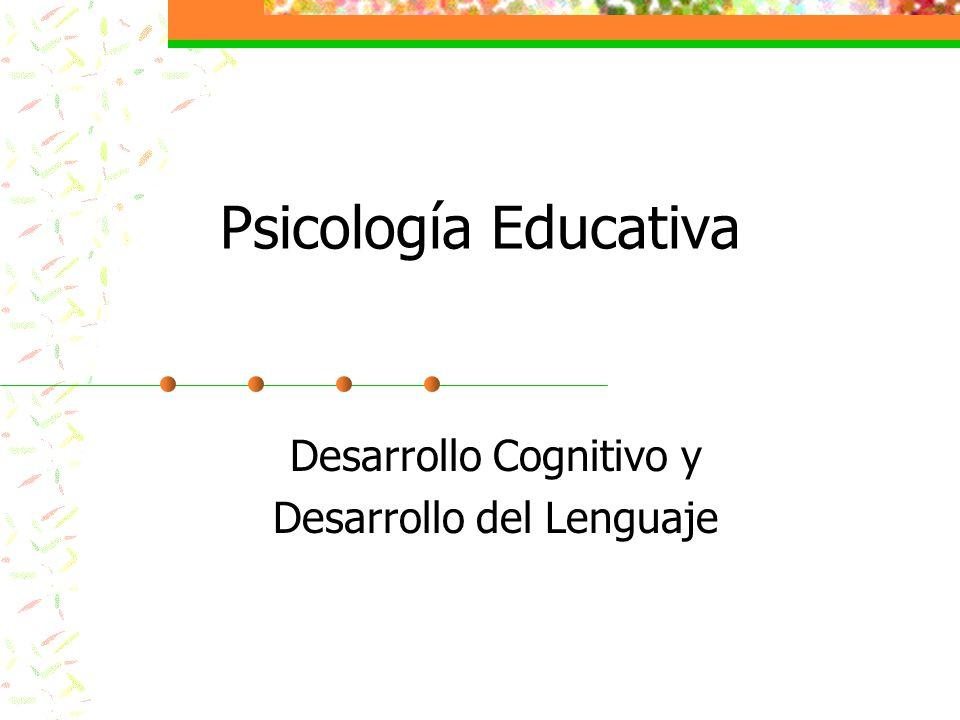 Desarrollo Cognitivo y Desarrollo del Lenguaje