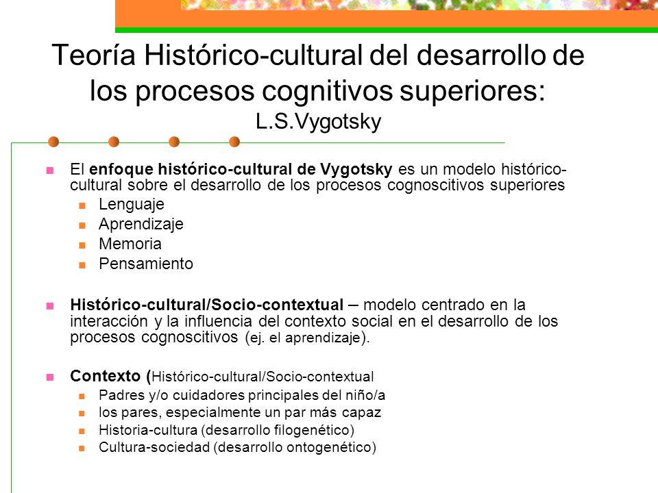 Teoría Histórico-cultural del desarrollo de los procesos cognitivos superiores: L.S.Vygotsky
