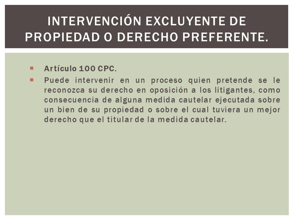 Intervención excluyente de propiedad o derecho preferente.